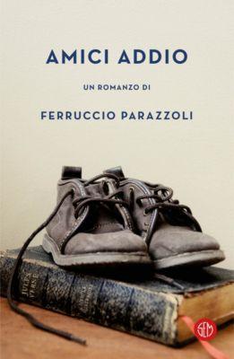 Amici addio, Ferruccio Parazzoli