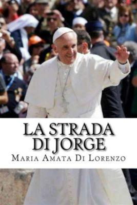 Amici dello Spirito: La strada di Jorge, Maria Amata Di Lorenzo