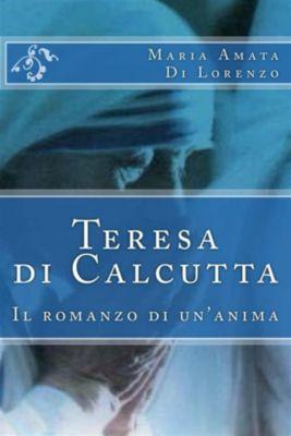 Amici dello Spirito: Teresa di Calcutta, Maria Amata Di Lorenzo