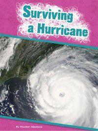 Amicus Readers: Be Prepared (Level 2): Surviving a Hurricane, Heather Adamson