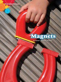 Amicus Readers: Everyday Science (Level 1): Magnets, Karen Latchana Kenney