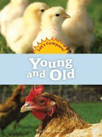 Amicus Readers: Let's Compare (Level A): Young and Old, Emily C. Dawson
