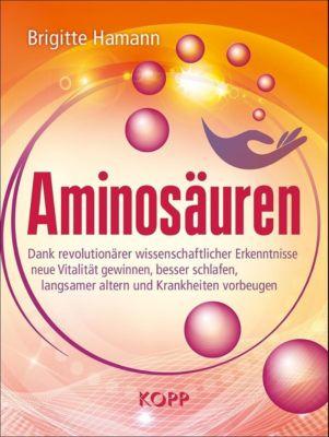 Aminosäuren - Brigitte Hamann |