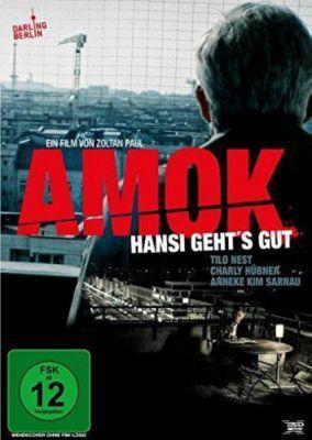 Amok - Hansi geht's gut, Chalry Hübner, Tilo Nest