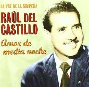 Amor De Media Noche, Raul Del Castillo