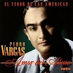 Amor Del Alma, Pedro Vargas