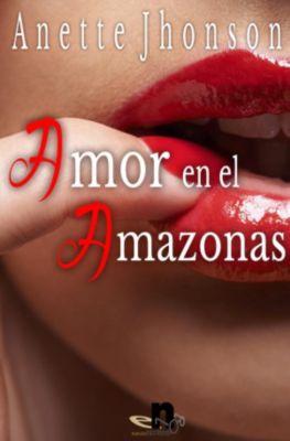 Amor en el amazonas, Anette Jhonson