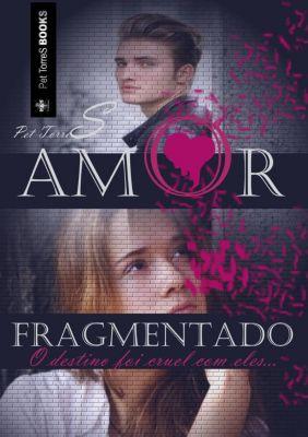Amor Fragmentado, Pet TorreS