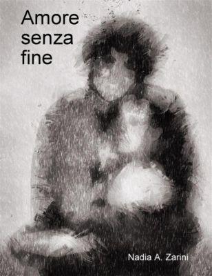 Amore senza fine, Nadia A. Zarini