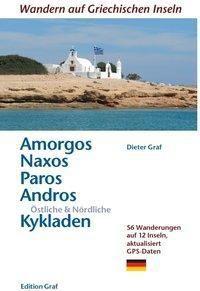 Amorgos, Naxos; Paros, Östliche & Nördliche Kykladen - Dieter Graf |