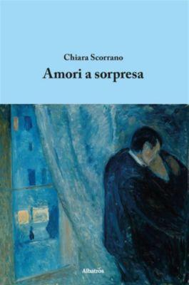 Amori a sorpresa, Chiara Scorrano