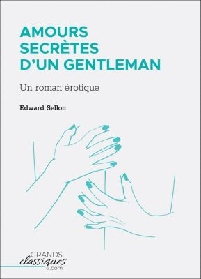 Amours secrètes d'un gentleman, Edward Sellon