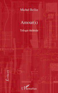 Amour(s) - trilogie theatrale - le duo des tenebres, raphael, Michel Bellin