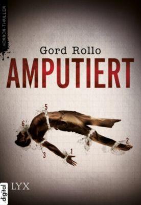 Amputiert, Gord Rollo