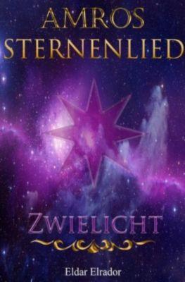 Amros: Sternenlied - Zwielicht - Eldar Elrador |