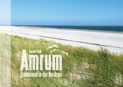Amrum - Trauminsel in der Nordsee, Sascha Stoll
