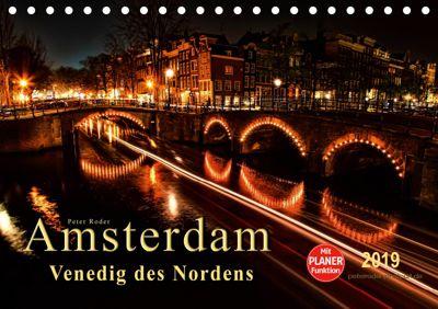 Amsterdam - Venedig des Nordens (Tischkalender 2019 DIN A5 quer), Peter Roder
