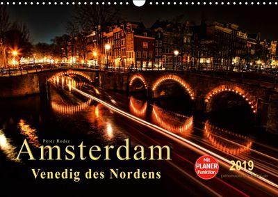 Amsterdam - Venedig des Nordens (Wandkalender 2019 DIN A3 quer), Peter Roder
