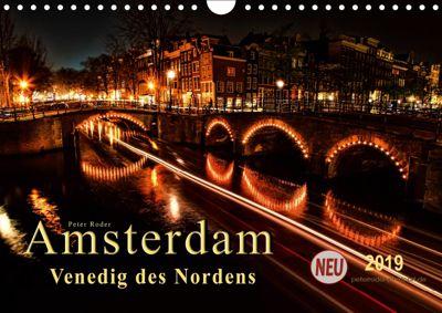 Amsterdam - Venedig des Nordens (Wandkalender 2019 DIN A4 quer), Peter Roder