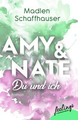 Amy & Nate - Du und ich - Madlen Schaffhauser |