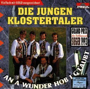 An a Wunder hob i g'laubt, Die jungen Klostertaler