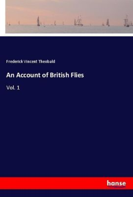 An Account of British Flies, Frederick Vincent Theobald