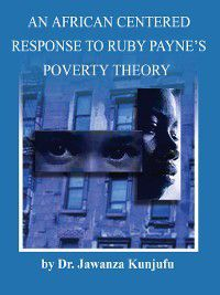 An African Centered Response to Ruby Payne's Poverty Theory, Jawanza Kunjufu