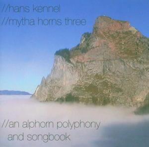 An Alphorn Polyphony And Songbook, Hans Kennel, Mytha Horns Three