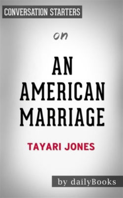 An American Marriage: by Tayari Jones | Conversation Starters, Daily Books