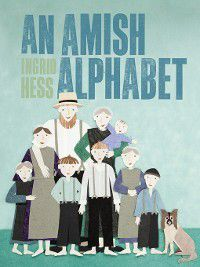 An Amish Alphabet, Ingrid Hess