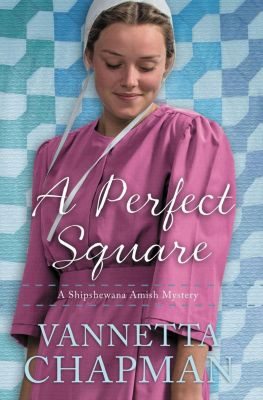 An Amish Journey Novel: A Perfect Square, Vannetta Chapman