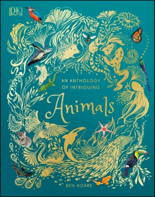 An Anthology of Intriguing Animals, Ben Hoare