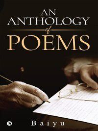 An Anthology of Poems, Baiyu