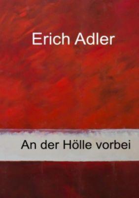 An der Hölle vorbei - Erich Adler |