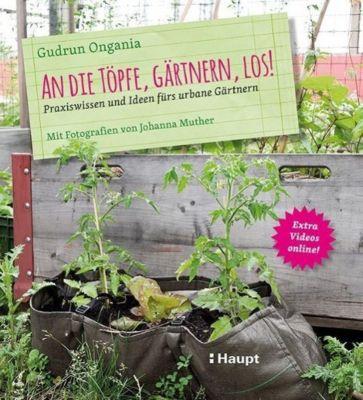 An die Töpfe, gärtnern, los! - Gudrun Ongania pdf epub