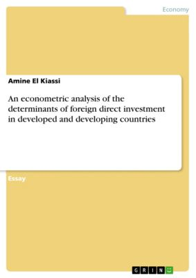 An econometric analysis of the determinants of foreign direct investment in developed and developing countries, Amine El Kiassi