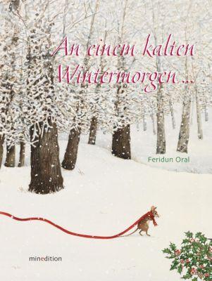 An einem kalten Wintermorgen..., Feridun Oral