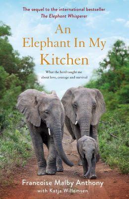 An Elephant in My Kitchen, Françoise Malby-Anthony, Katja Willemsen