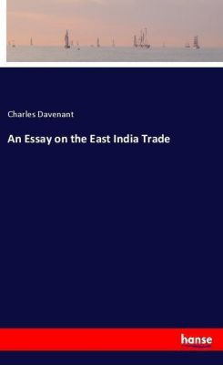 An Essay on the East India Trade, Charles Davenant