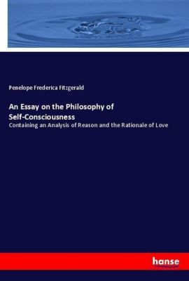 An Essay on the Philosophy of Self-Consciousness, Penelope Frederica Fitzgerald