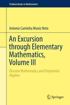 An Excursion through Elementary Mathematics, Volume III, Antonio Caminha Muniz Neto