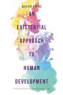 An Existential Approach to Human Development, Martin Adams
