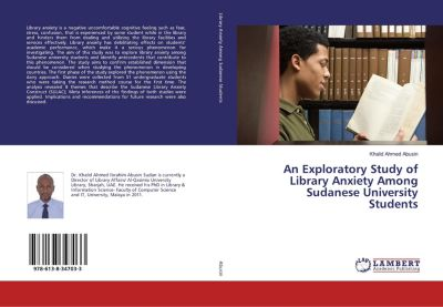 An Exploratory Study of Library Anxiety Among Sudanese University Students, Khalid Ahmed Abusin