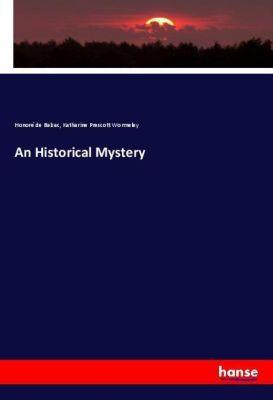 An Historical Mystery, Honoré de Balzac, Katharine Prescott Wormeley