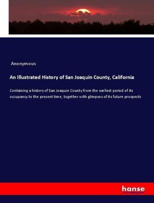 An Illustrated History of San Joaquin County, California, Anonymous