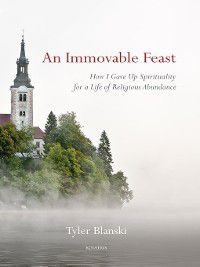 An Immovable Feast, Tyler Blanski