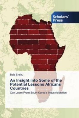 An Insight into Some of the Potential Lessons Africans Countries, Bala Shehu
