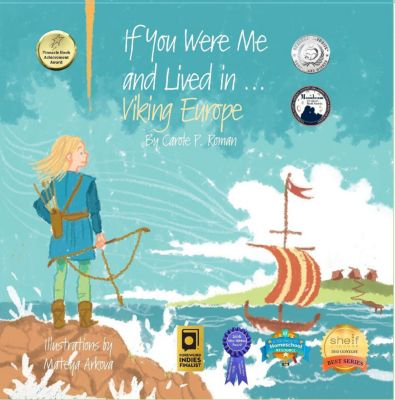 An Introduction to Civilizations Throughout Time: If You Were Me and Lived in... Viking Europe (An Introduction to Civilizations Throughout Time, #3), Carole P. Roman
