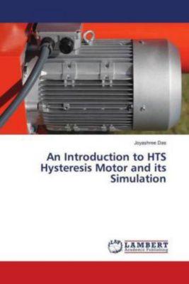 An Introduction to HTS Hysteresis Motor and its Simulation, Joyashree Das