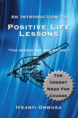 An Introduction to Positive Life Lessons, Ifeanyi Onwuka